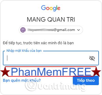 Nhập lại mật khẩu hiện tại của tài khoản Gmail đang dùng