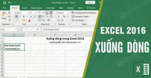 Xuống dòng trong Excel 2016